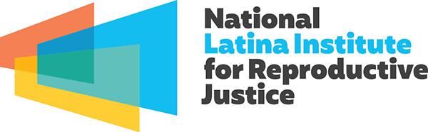 National Latina Institute for Reproductive Justice | NLIRJ - Salud | Dignidad | Justicia